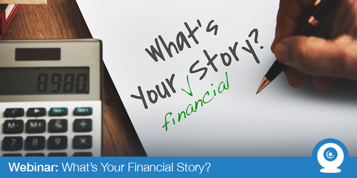 August 2017: What's Your Financial Story?