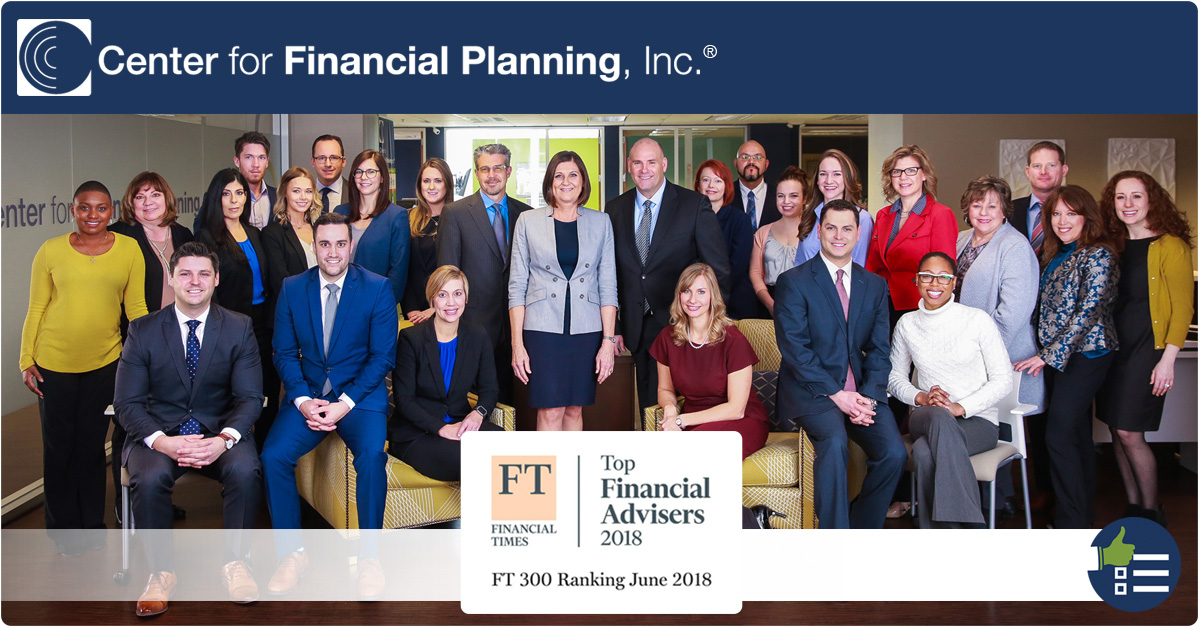 Center for Financial Planning, Inc® Named a 2018 Financial Times 300 Top Registered Investment Advisors