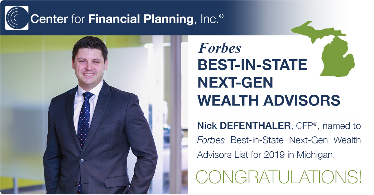 Nick Defenthaler, CFP® Center for Financial Planning, Inc.® Forbes Best-in-State Next-Gen