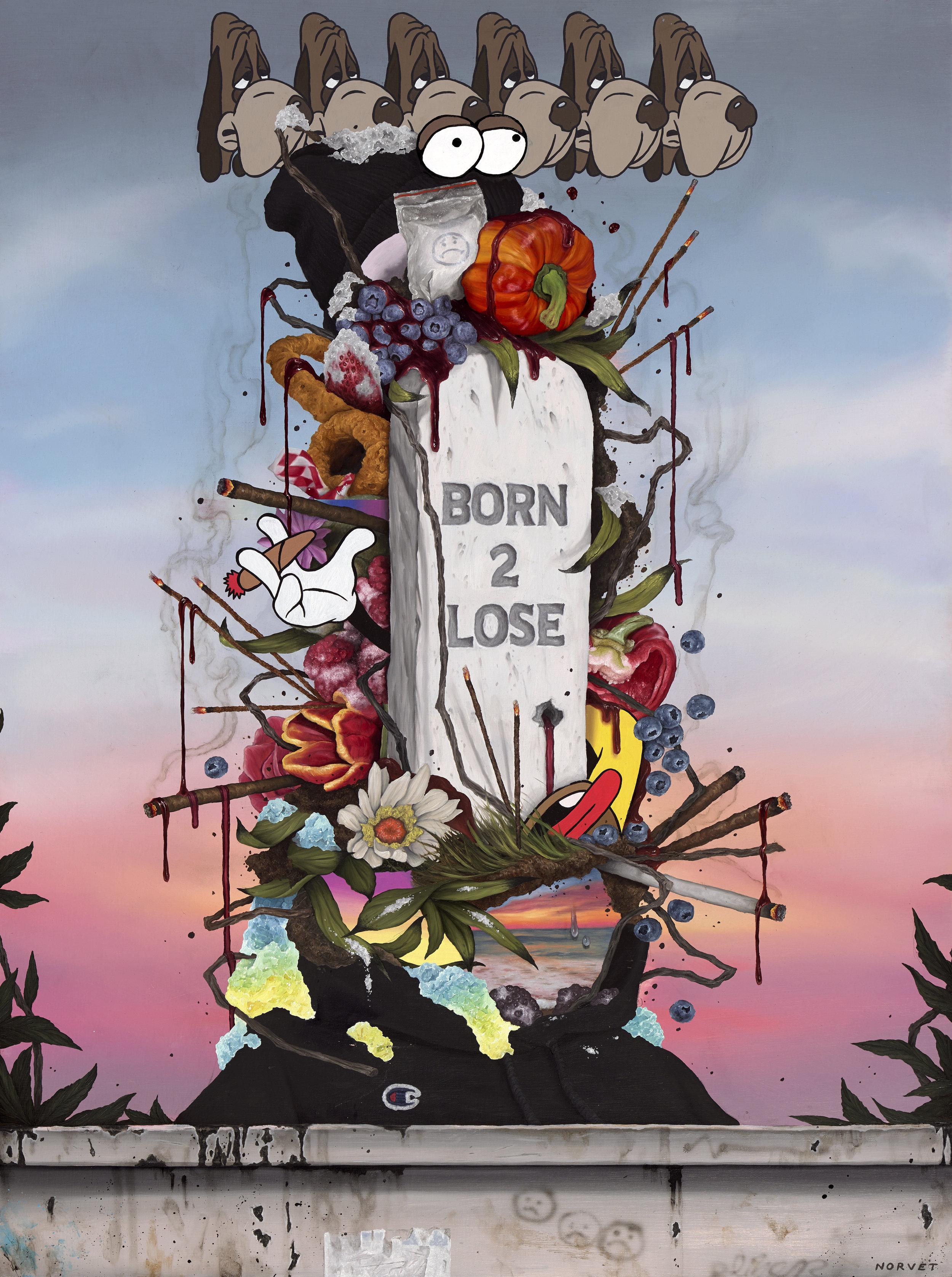 """""""Born 2 Lose"""""""