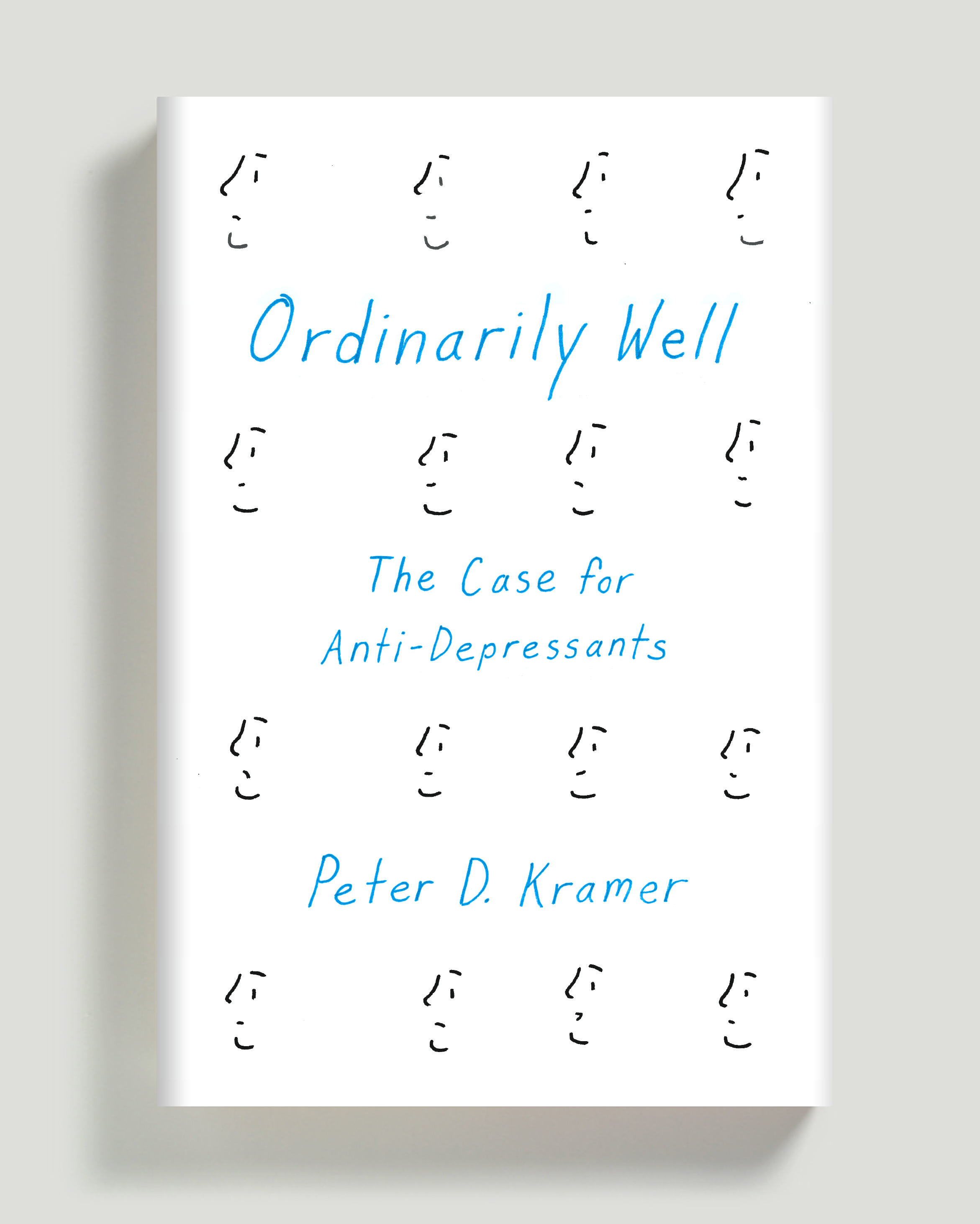 Cover for Ordinarily Well: The Case for Antidepressants by Peter D. Kramer
