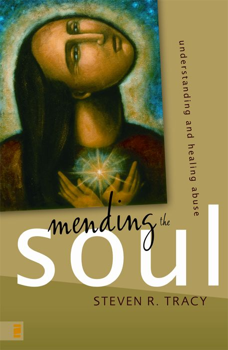 Mending the Soul - Understanding and Healing Abuse