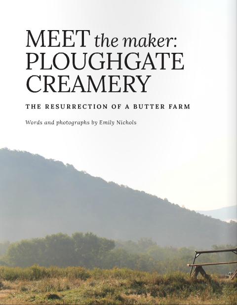 Meet the Maker: Ploughgate Creamery, t.e.l.l. New England, vol. 10, Fall 2015