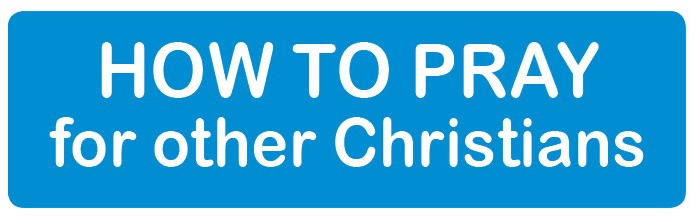 How to Pray for other christians.jpg