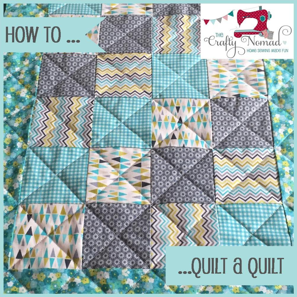 The Crafty Nomad How to Quilt a Quilt