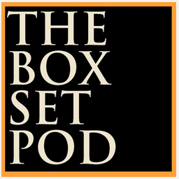 CLICK THE 'THE BOX SET POD' BOX ABOVE      TO SUBSCRIBE, FOR FREE, VIA ITUNES.