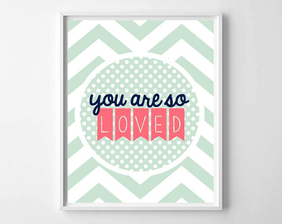 Fresh Off The Press //  You Are So Loved Print by chelceytate.com