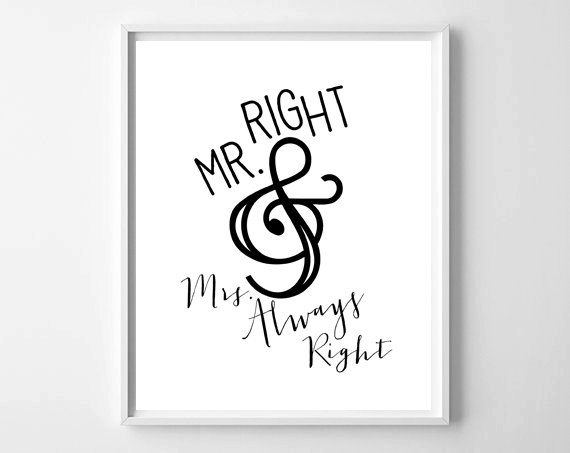 Fresh Off The Press // Mr. Right & Mrs. Always Right Print by chelceytate.com