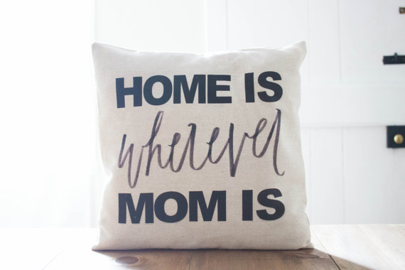 Home Is Wherever Mom Is - ParrisChicBoutique