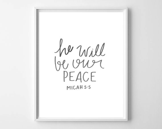 He Will Be Our Peace Micah 5:5 Print from WhatThePrint by Chelcey Tate