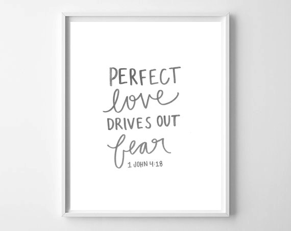 Perfect Love Drives Out Fear 1 John 4:18 by Chelcey Tate