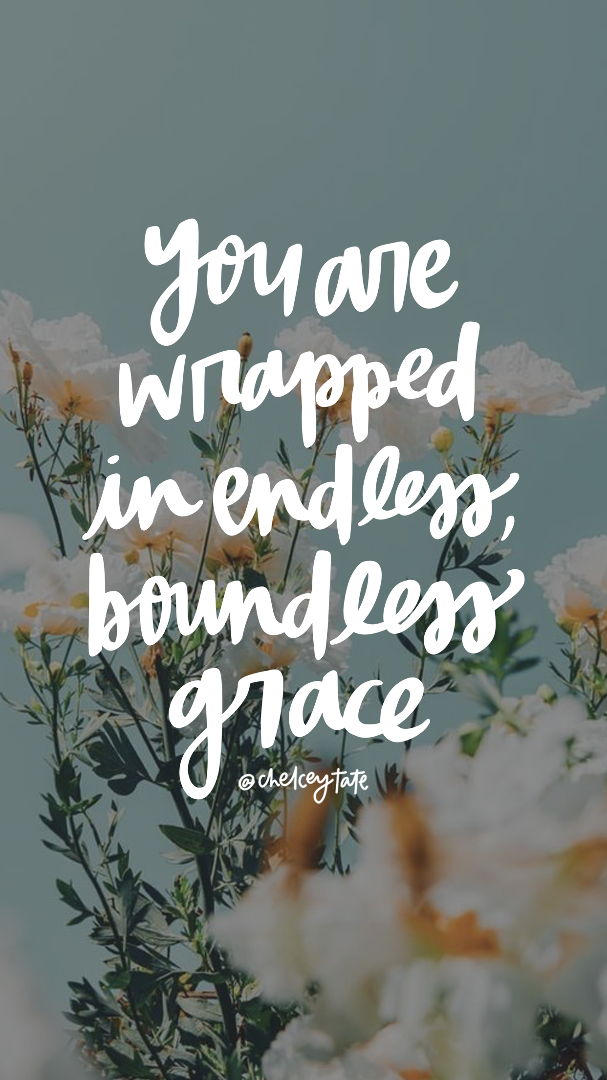 You are wrapped in endless, boundless grace iPhone Wallpaper Daily Love Note by Chelcey Tate via chelceytate.com