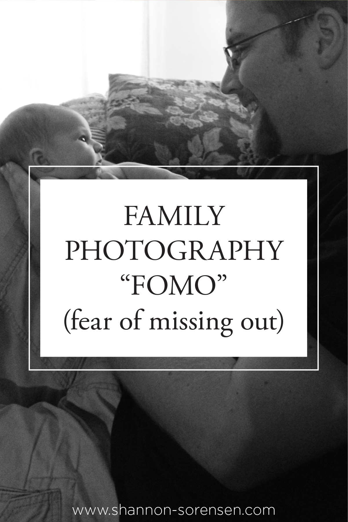 Family Photography FOMO Fear of Missing Out