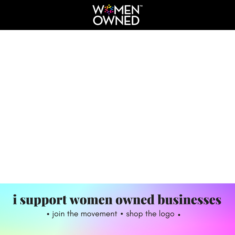i support women owned FB Frame - white background.png
