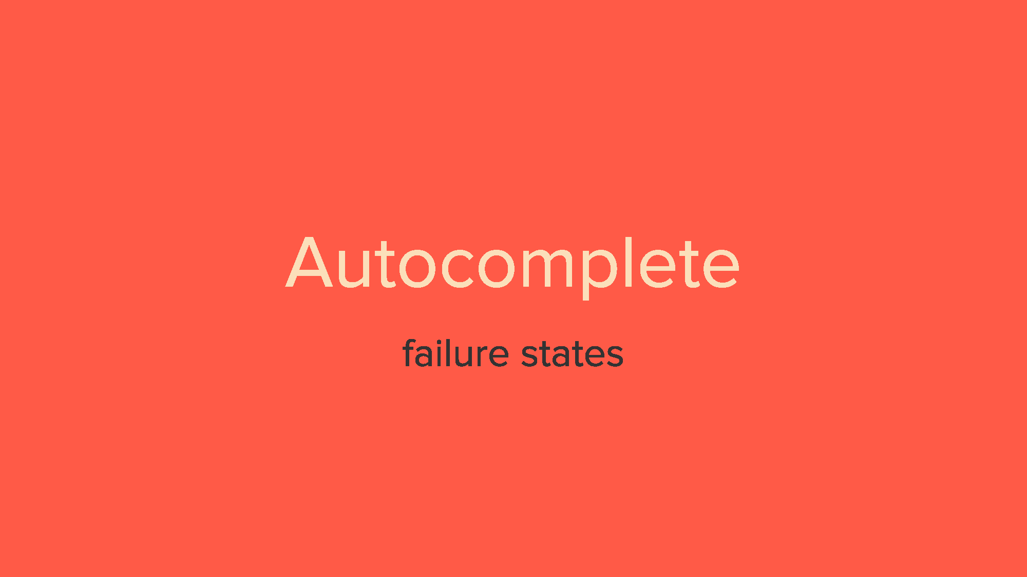 Autocomplete - Failure Scenarios_Page_01.png