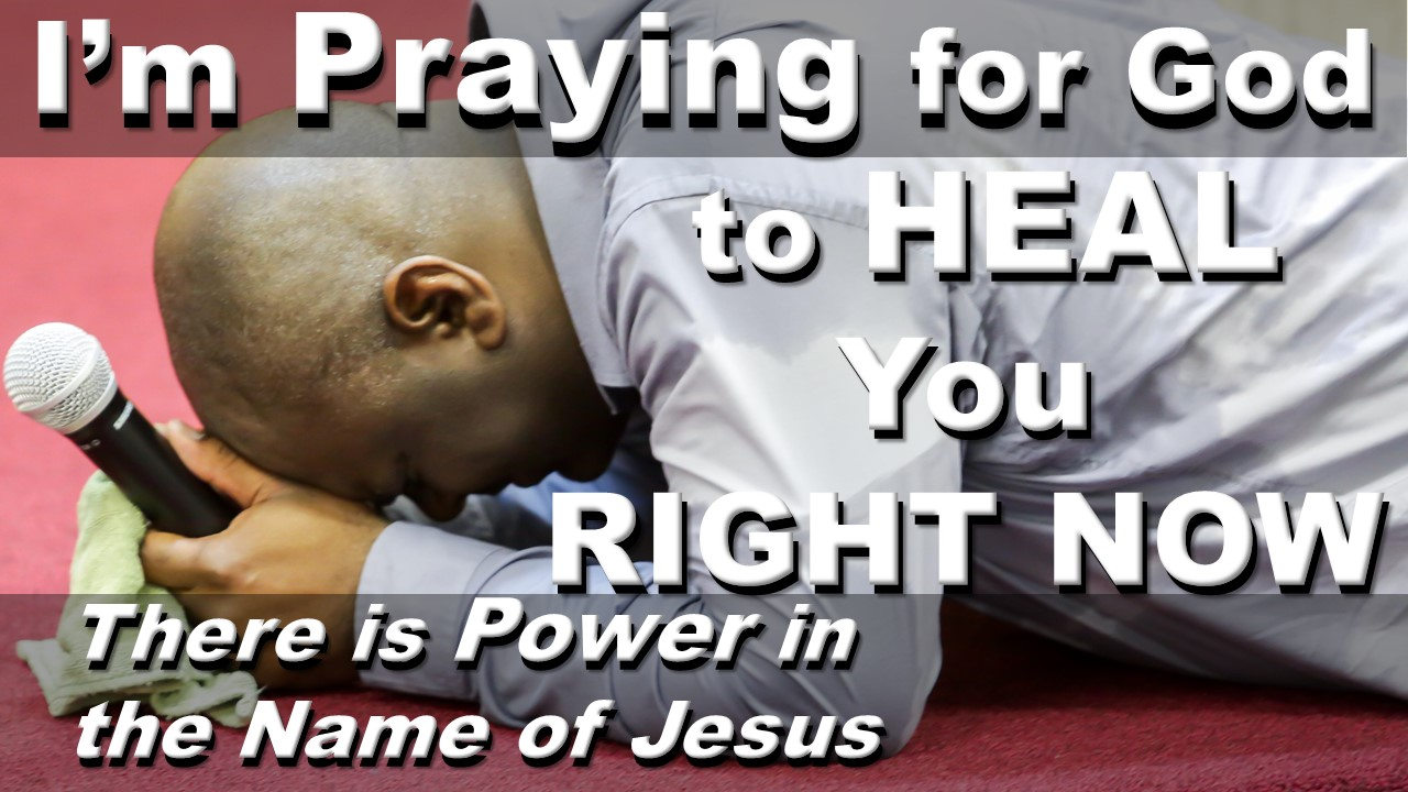 I'm Praying for God to Heal You Right Now (Main Slide).jpg