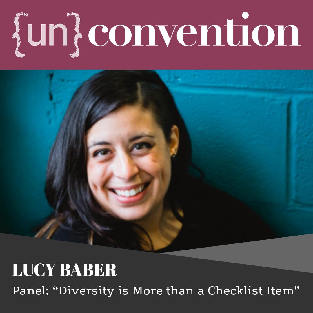 "{un}convention Panelist Lucy Baber: ""Diversity is Mora than a Checklist Item"""