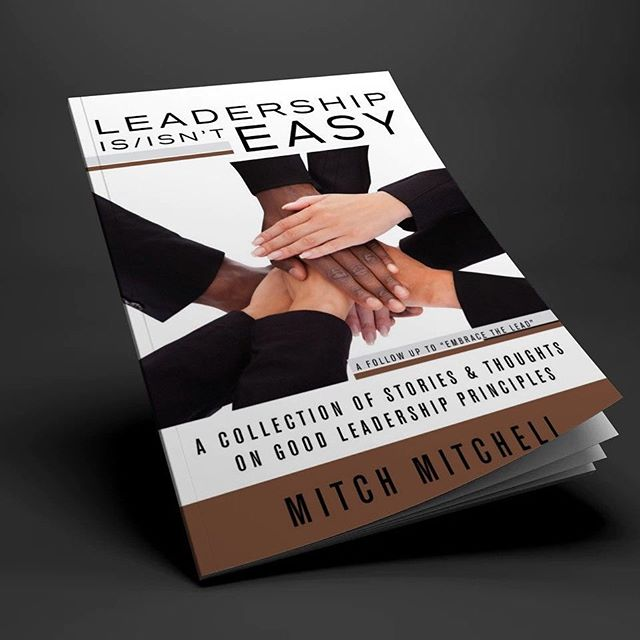 "A recent book cover design, ""Leadership Is/Isn't Easy"" by Mitch Mitchell.  Brilliant!  Stay tuned for details on where you can get your digital copy soon. #bookcoverdesign #syracuseny #leadership #marketing #branding #315designs"