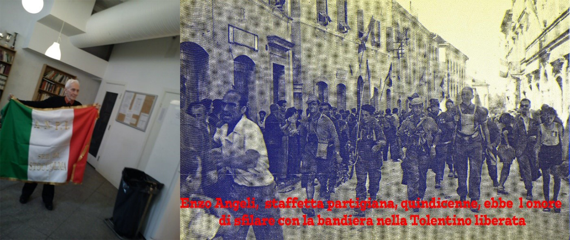 Vogliamo anche ricordare il caro amico  Enzo Angeli , partigiano d'Italia e presidente dell'ANPI di Stoccolma che ci ha lasciati nell'anno del 75:mo della Liberazione.