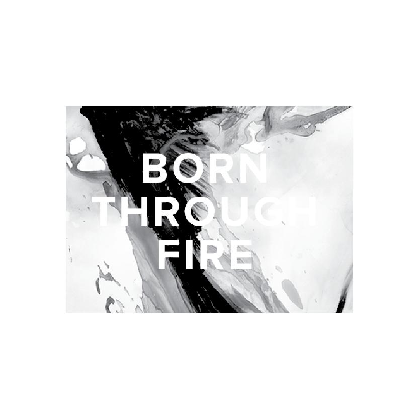 born through fire-01.png