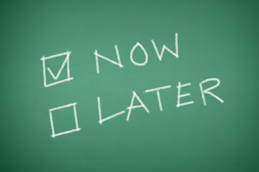 TIP#4: DO IT NOW!