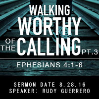 Walking Worthy of the Calling pt.3
