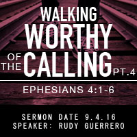 Walking Worthy of the Calling pt.4