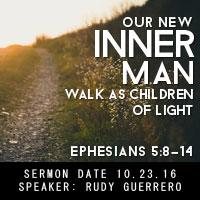 Our New Inner Man - Walk as Children of Light