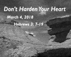 3-4-18 Don't Harden Your Heart.jpg