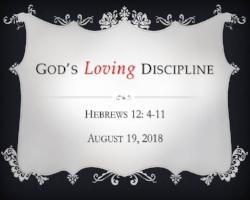 8.19.18 God's Loving Discipline.jpg