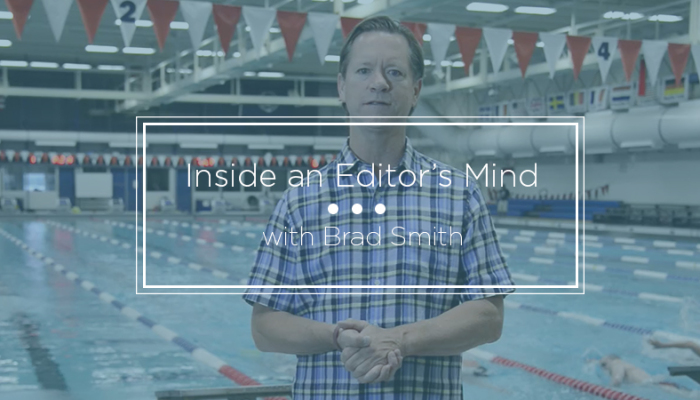 Inside an Editor's Mind with Brad Smith.