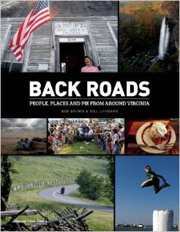 Meet Bill Lohmann and Bob Brown, author and photographerof Back Roads: People, Places and Pie from Around Virginia.