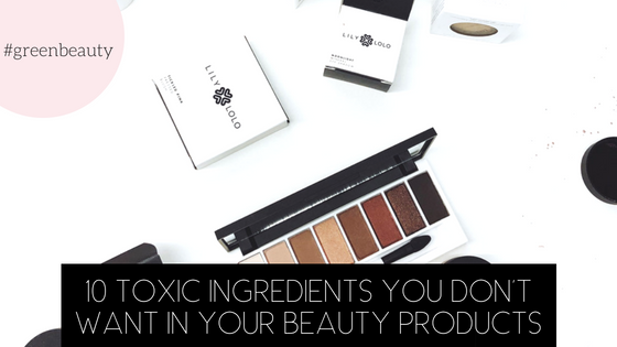 10 toxic ingredients to look for in beauty products.png