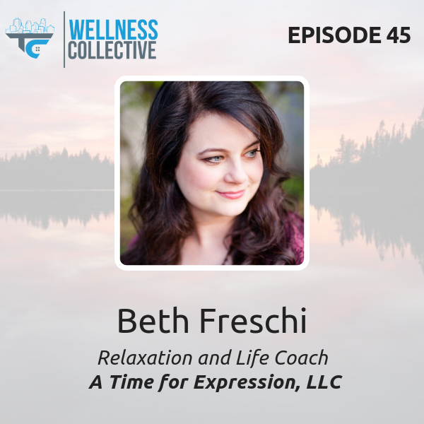 http://tcwellnesscollective.com/episode-045-improve-life-and-work-satisfaction-through-relaxation-training-with-beth-freschi/