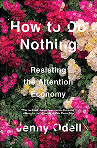 """""""How to do Nothing  is an action plan for thinking outside of capitalist narratives of efficiency and techno-determinism"""" -- sounds good, right?"""