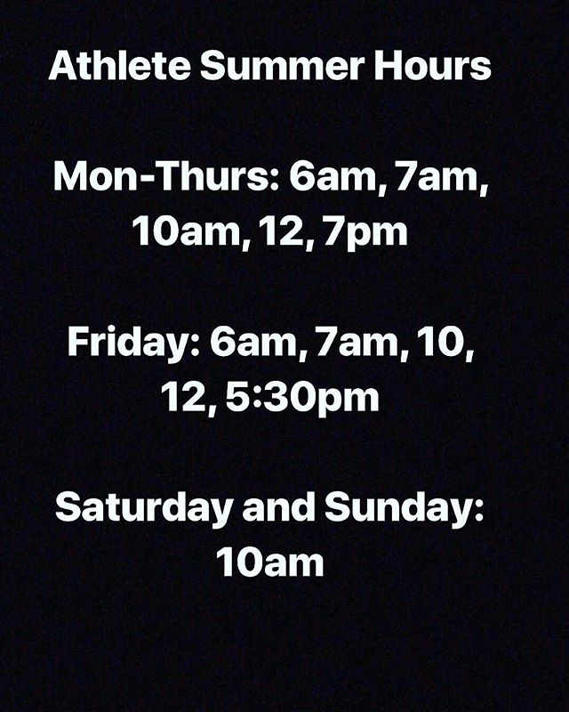 Reminder here are the athlete hours for today and the rest of the summer! Adult fitness class times will remain the same****