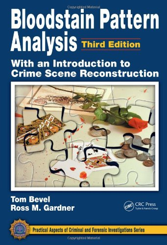 Bloodstain Pattern Analysis, With an Introduction to Crime Scene Reconstruction, 3rd Ed.