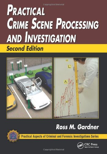 Practical Crime Scene Processing and Investigation