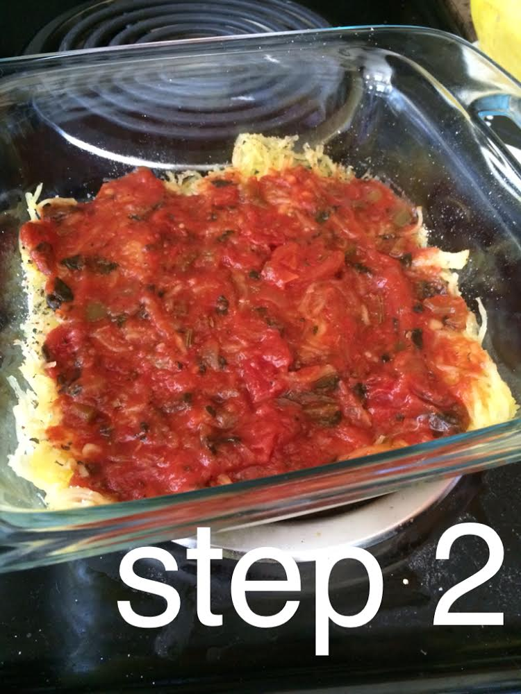 Step 2: A layer of marinara sauce. Chunky veggie sauce is best.
