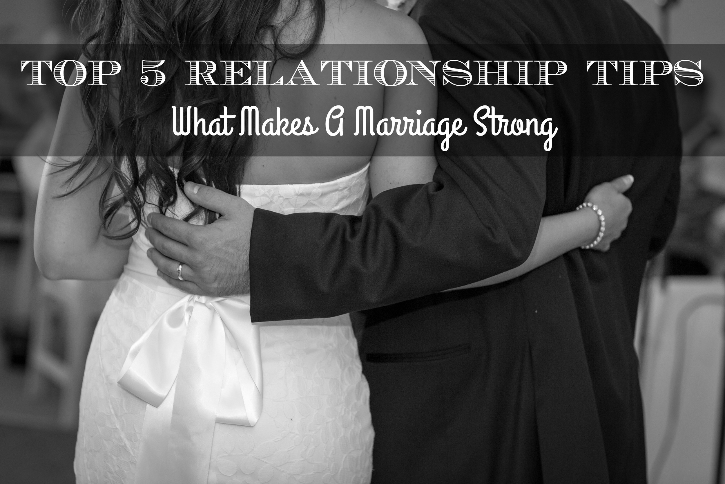 top 5 relationship tips : making a marriage strong