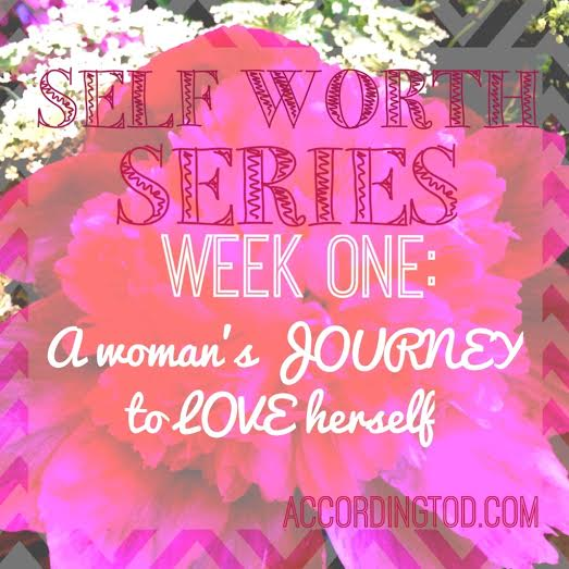 SELF WORTH SERIES. A WOMANS JOURNEY TO LOVING HERSELF