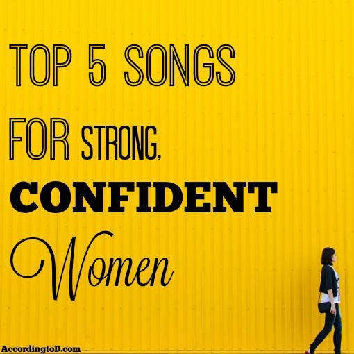 music playlist - top 5 songs for strong confident women