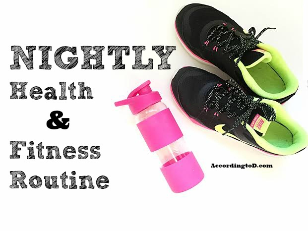 Nightly health and fitness routine
