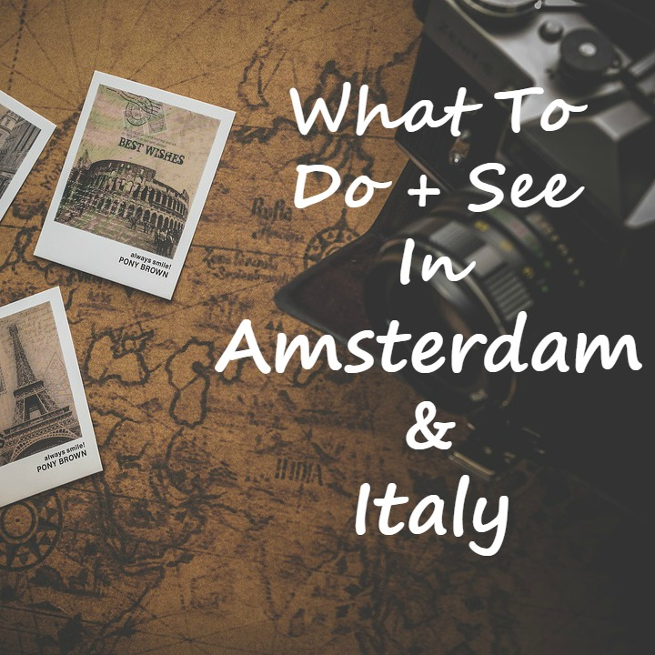 what to do and see in amsterdam and italy 2.jpg