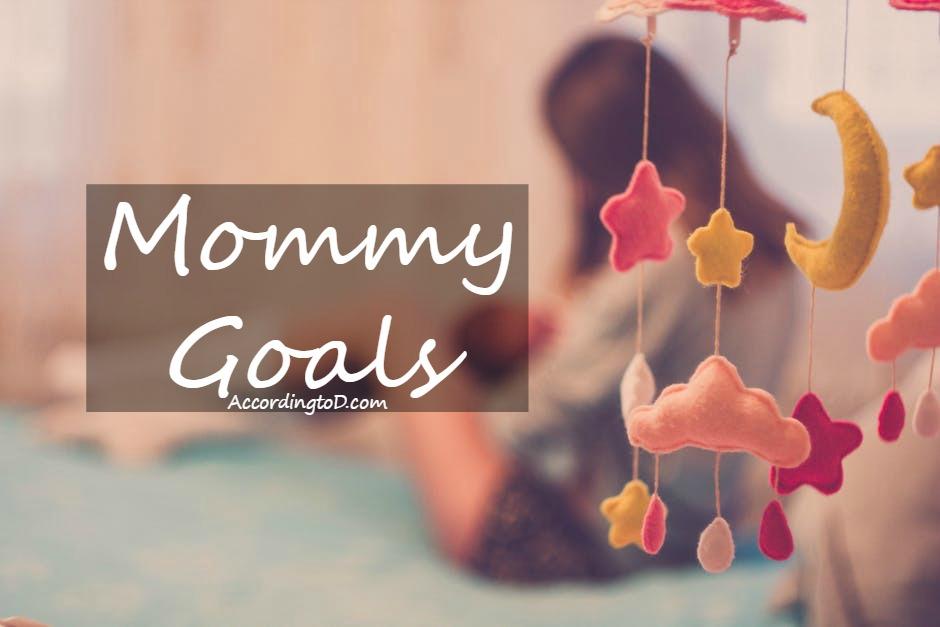 mommy goals.jpg