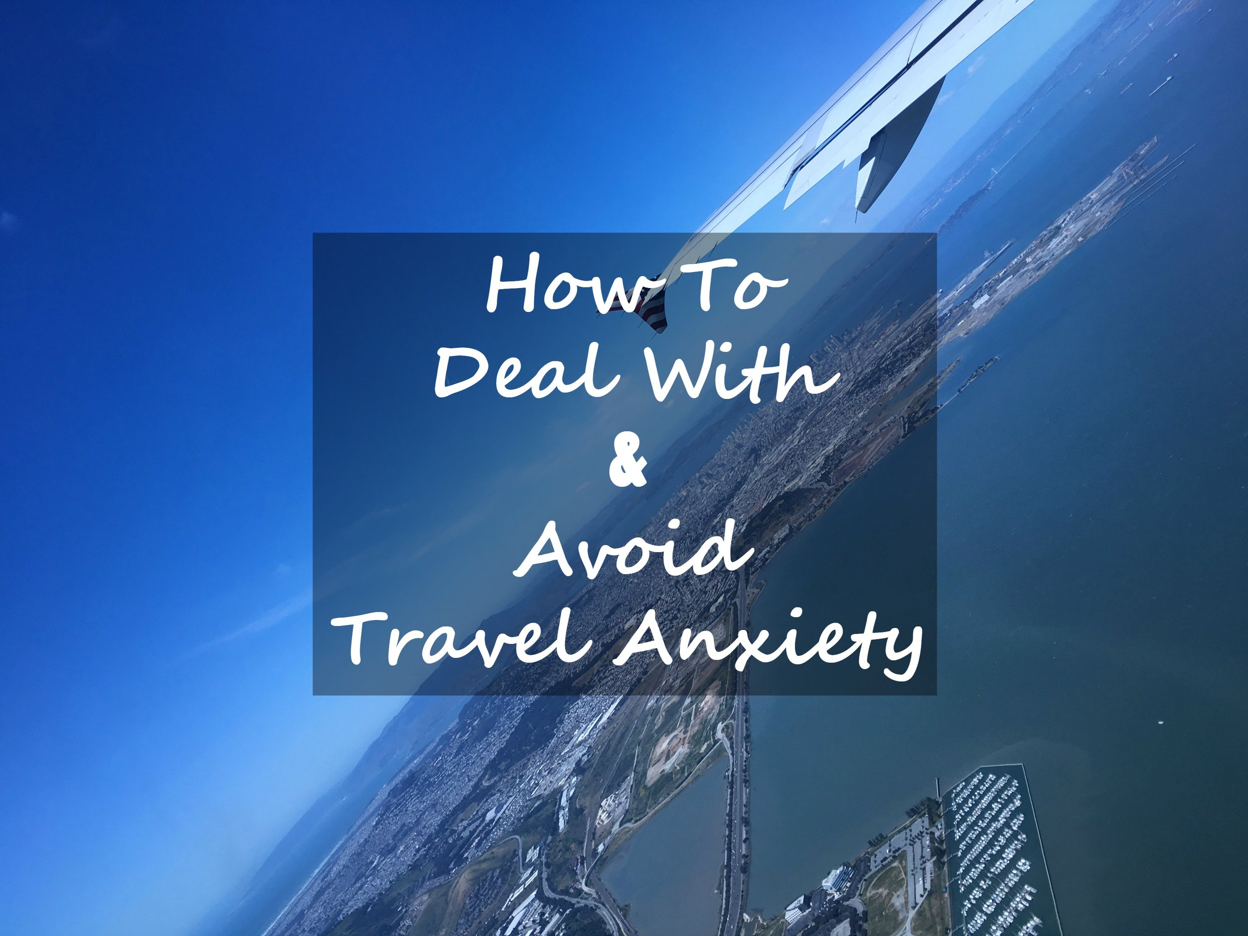 how to deal with travel anxiety.jpg