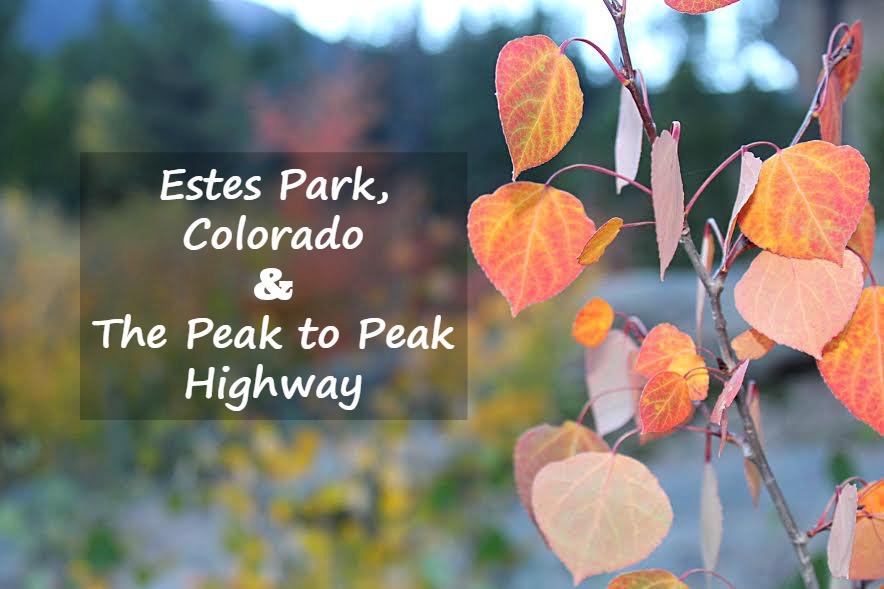 estes park colorado and the peak to peak highway