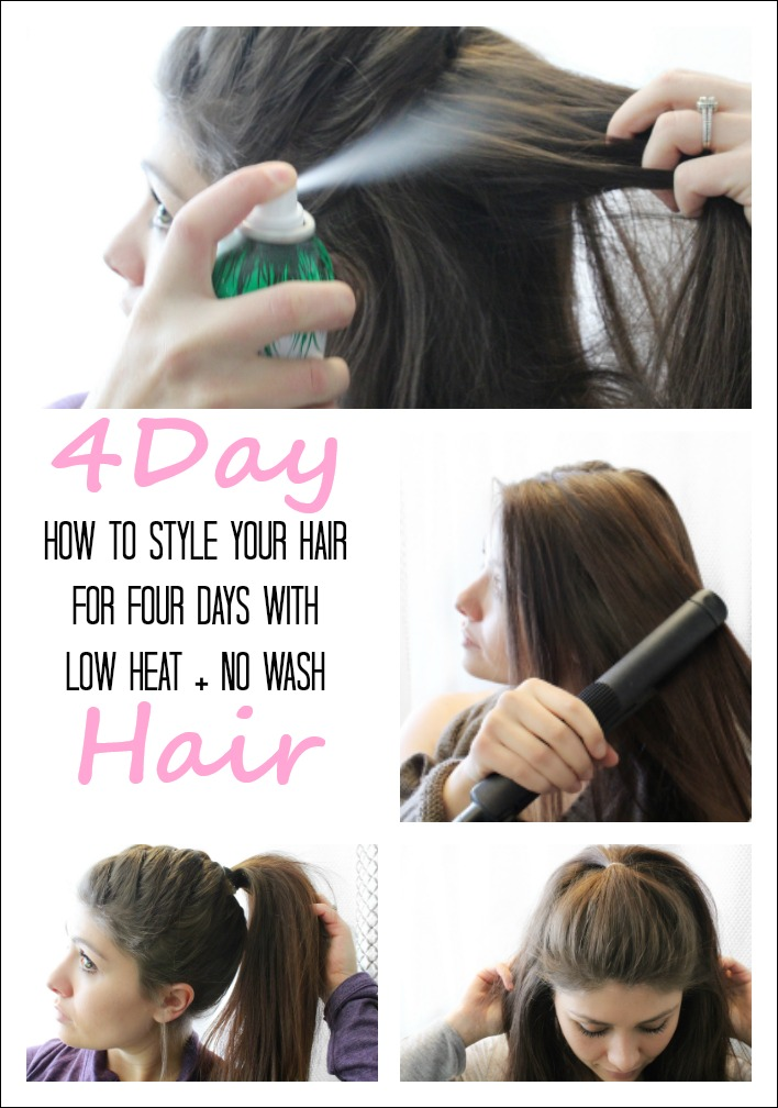 4 Day Hair Low Heat No Wash How To Style Dirty Hair According To D