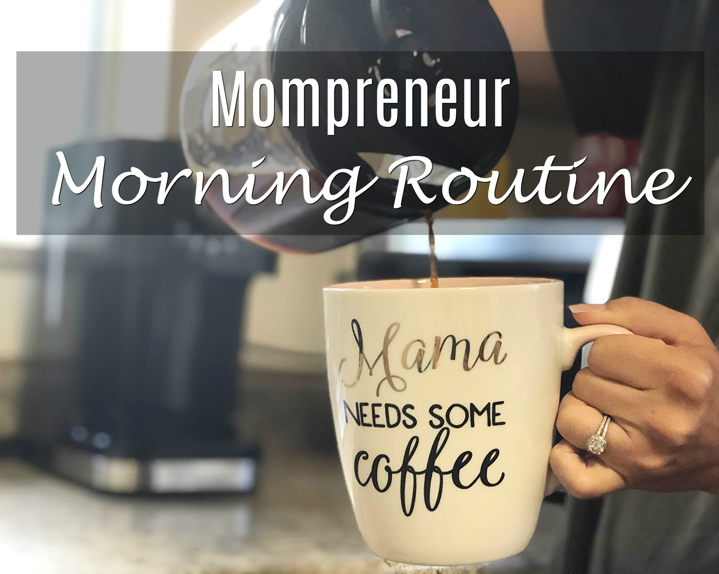 mompreneur morning routine.jpg