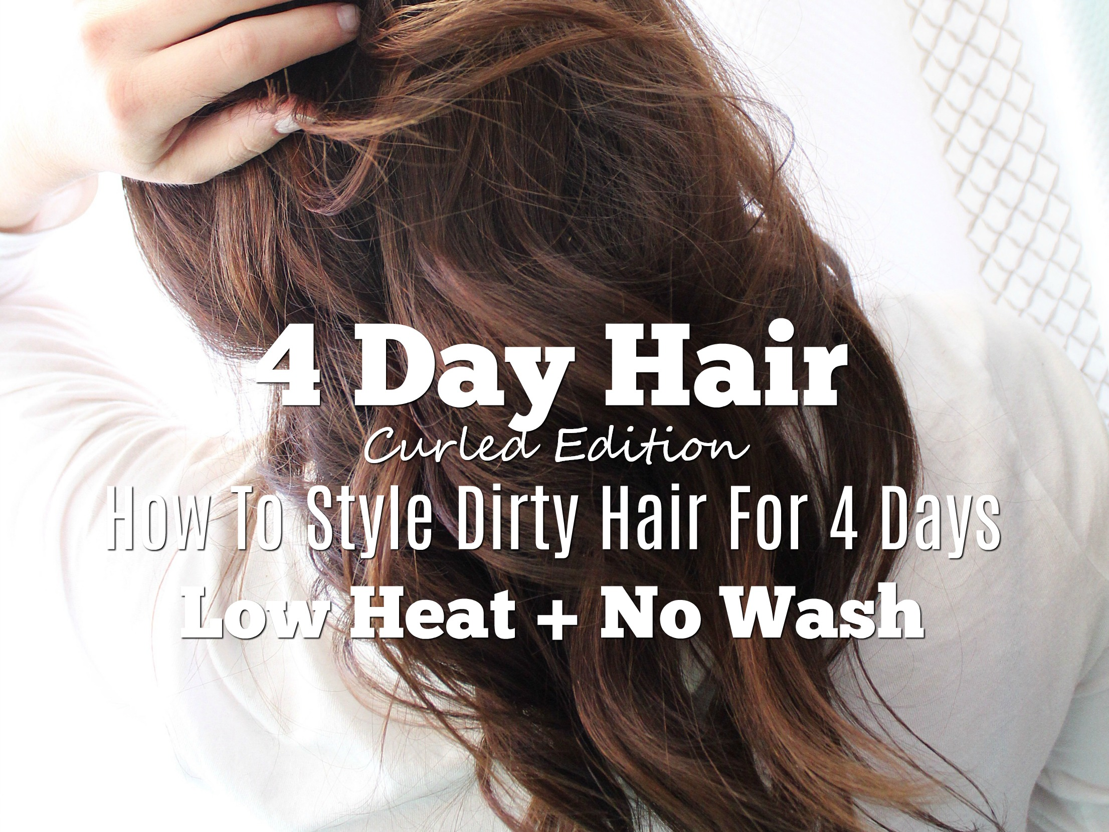 4 day hair curled edition how to style dirty hair .jpg